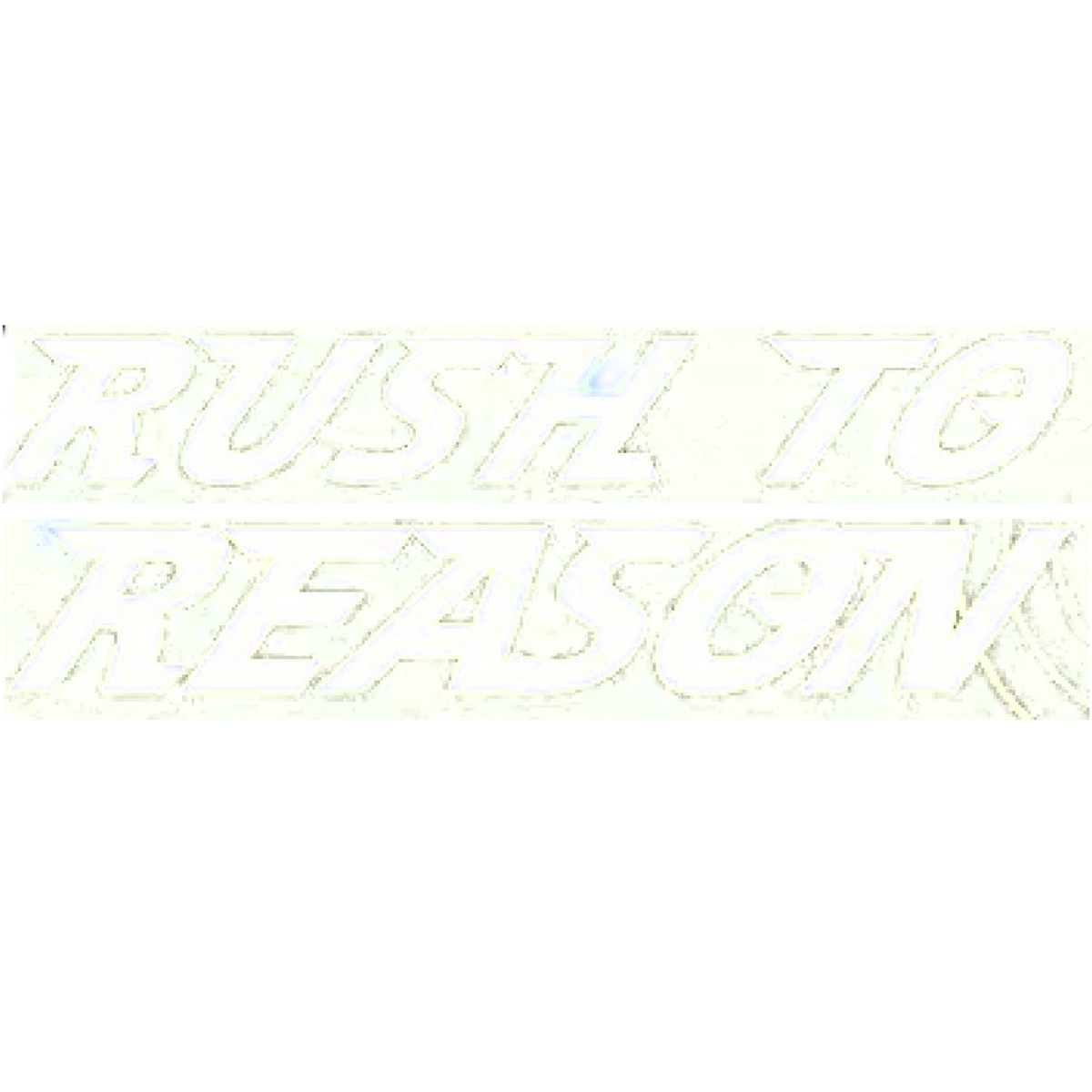 Rush To Reason